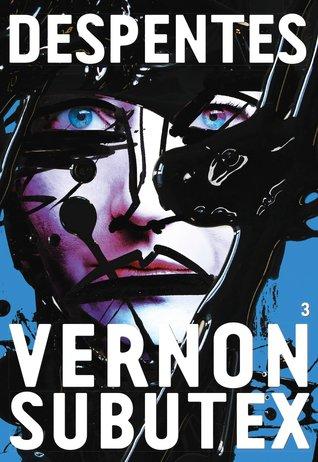 Vernon Subutex 3 by Virginie Despentes