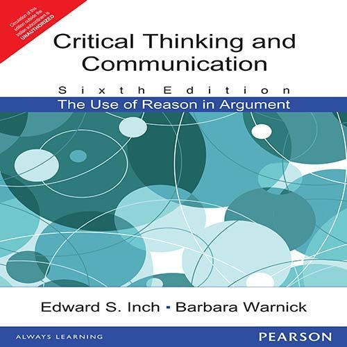 Critical Thinking and Communication: The Use of Reason in Argument (Edn 6) By B