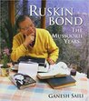 Ruskin Bond: The Mussoorie Years