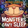 Monsters Can't Sleep by Michael Gordon