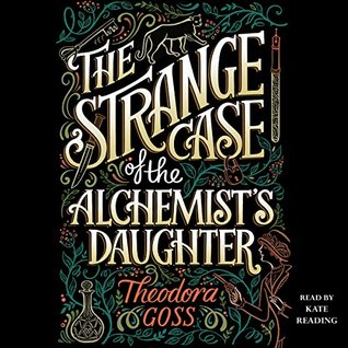 The strange case of the alchemists daughter by theodora goss fandeluxe Images