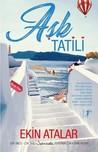 Aşk Tatili by Ekin Atalar