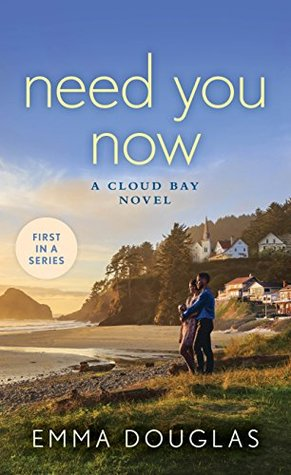 Need You Now (Cloud Bay #1)