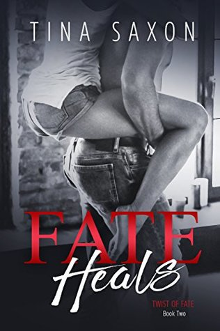 Fate Heals (Twist of Fate #2)