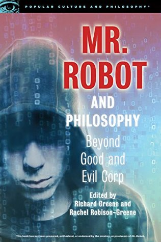 Mr. Robot and Philosophy by Richard Greene