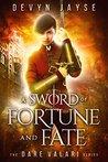 A Sword of Fortune and Fate (Dare Valari, #1)