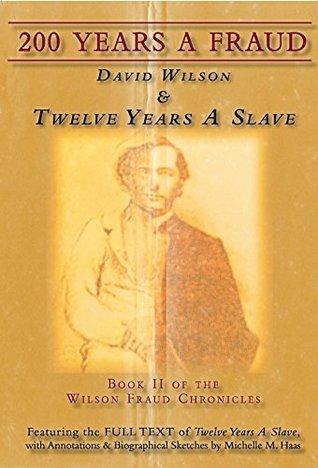 200 Years A Fraud: David Wilson & Twelve Years A Slave