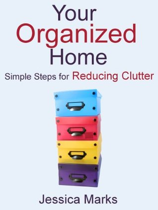 Your Organized Home by Jessica Marks