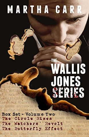The Circle Rises / The Watchers' Revolt / The Butterfly Effect (Wallis Jones #4-6)