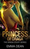 Princess Of Draga (Draga Court, #1)