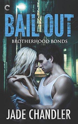 Bail Out (Brotherhood Bonds, #1)