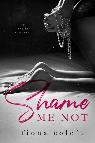 Shame Me Not (Shame Me Not, #1)