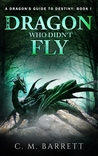 The Dragon Who Didn't Fly(A Dragon's Guide to Destiny, Book 1)