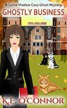 Ghostly Business by K.E. O'Connor