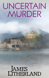Uncertain Murder (Watchbearers, #3)
