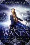 Queen of Wands (Tree of Ages, #4)