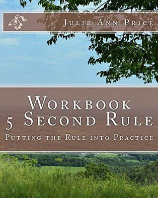 Journal: 5 Second Rule - Putting the Rule into Practice: Based on the book by Mel Robbins (Life Design Journal Series 11)