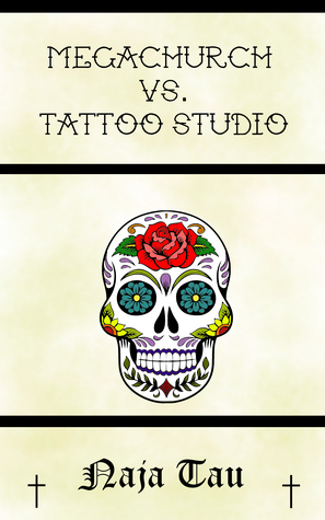Megachurch Versus Tattoo Studio by Naja Tau