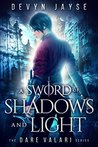 A Sword of Shadows and Light (Dare Valari, #2)