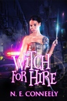 Witch for Hire (Witch for Hire #1) by N. E. Conneely