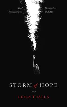 Storm of Hope: God, Preeclampsia, Depression and me