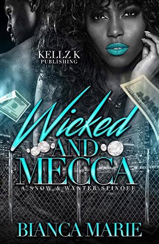 Wicked & Mecca: A Snow & Wynter Spinoff