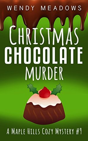 Christmas Chocolate Murder (Maple Hills #9)