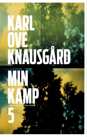 Min kamp 5 by Karl Ove Knausgård