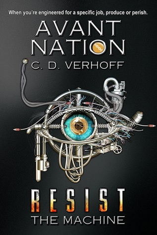 Resist the Machine by C.D. Verhoff