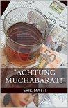 """""""Achtung Muchabarat!"""": Thriller"""