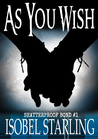 As You Wish (Shatterproof Bond #1)