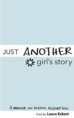 Just Another Girl's Story: A Memoir on Finding Redemption