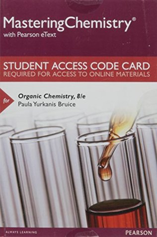 MasteringChemistry with Pearson eText -- Standalone Access Card -- for Organic Chemistry (8th Edition)