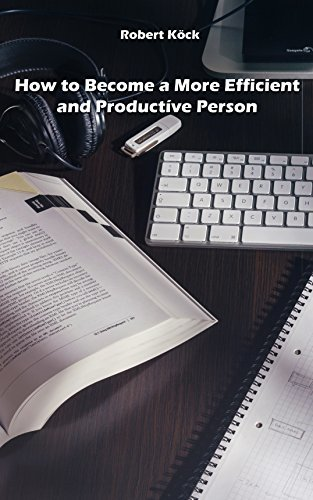 How to Become a More Efficient and Productive Person
