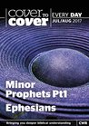 Cover to Cover Every Day July-August 2017: Minor Prophets Pt1 & Ephesians