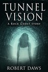 Tunnel Vision: A Rock Ghost Story. A 'DS Tamara Sullivan Short'. ('Sullivan and Broderick Murder Investigations Book 3)