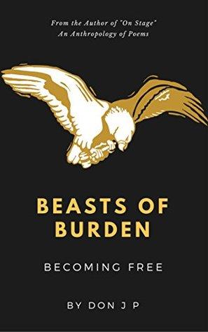 Beasts of Burden: Becoming Free