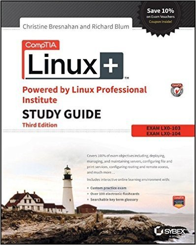 Comptia Linux+ Powered by Linux Professional Institute Study Guide: Exam Lx0-103 and Exam Lx0-104