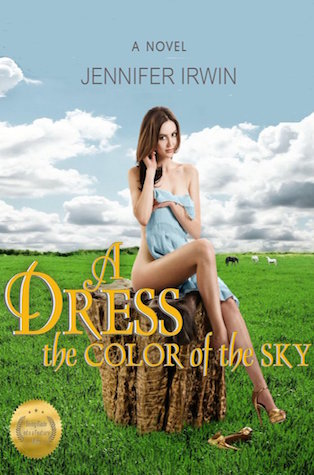 A Dress the Color of the Sky by Jennifer  Irwin