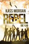 De 100 #4. Rebel by Kass Morgan