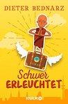 Schwer erleuchtet by Dieter Bednarz