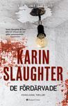 De fördärvade by Karin Slaughter