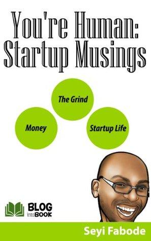 You're Human: Startup Musings