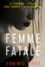 Femme Fatale by Dominic Piper