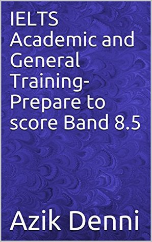 IELTS Academic and General Training-Prepare to score Band 8.5