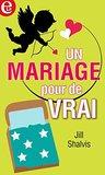 Un mariage pour de vrai by Jill Shalvis