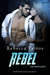 Rebel (The Renegades, #3)