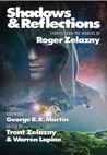 Shadows & Reflections (Stories From The Worlds of Roger Zelazny)
