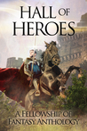 Hall of Heroes: A Fellowship of Fantasy Anthology (Fellowship of Fantasy, #2)