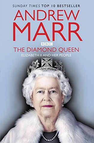 The Diamond Queen by Andrew Marr
